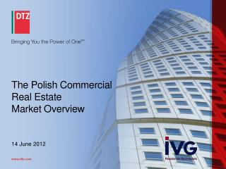 The Polish Commercial  Real Estate  Market Overview