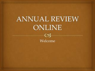 ANNUAL REVIEW  ONLINE