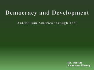 Democracy and Development Antebellum America through 1850
