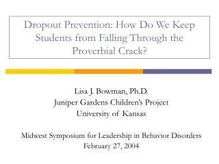 Dropout Prevention: How Do We Keep Students from Falling Through the  Proverbial Crack?
