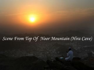 Scene From Top Of  Noor Mountain (Hira Cave)
