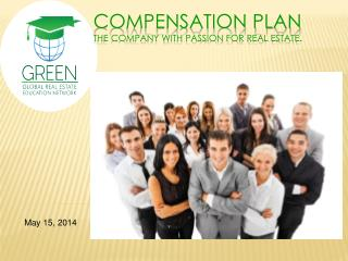 COMPENSATION PLAN THE COMPANY WITH PASSION FOR REAL ESTATE.