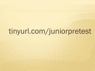 tinyurl/juniorpretest