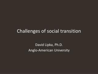 Challenges of social transition