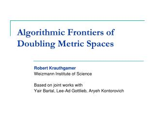 Algorithmic Frontiers of  Doubling Metric Spaces