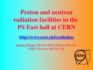 Proton and neutron radiation facilities in the  PS East hall at CERN