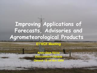 Improving Applications of Forecasts, Advisories and Agrometeorological Products