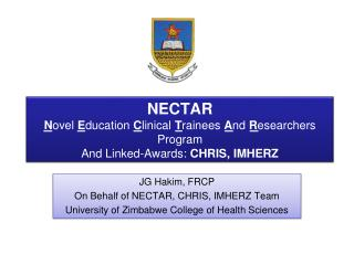 JG Hakim, FRCP On Behalf of NECTAR, CHRIS, IMHERZ Team