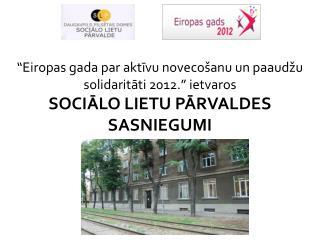 """"""" Eiropas  gada par aktīvu novecošanu un paaudžu solidaritāti 2012 . """" ietvaros"""