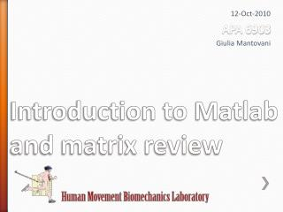 Introduction to Matlab  and matrix review