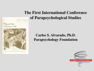 The First International Conference of Parapsychological Studies