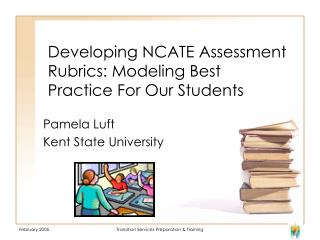 Developing NCATE Assessment Rubrics: Modeling Best Practice For Our Students
