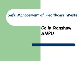Safe Management of Healthcare Waste