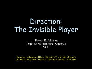 Direction: The Invisible Player