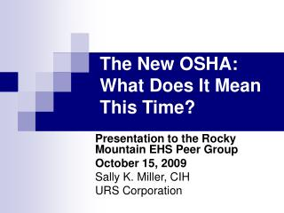 The New OSHA:  What Does It Mean This Time?