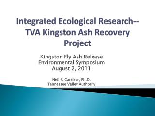 Integrated Ecological Research-- TVA Kingston Ash Recovery Project
