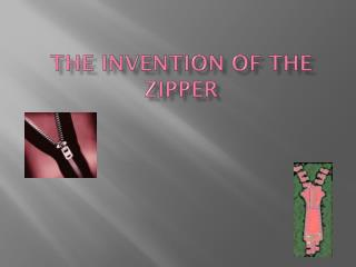 The Invention of the Zipper