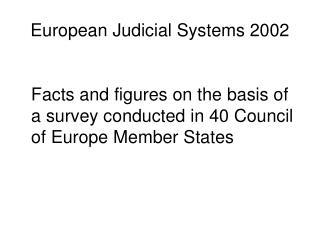 European Judicial Systems 2002