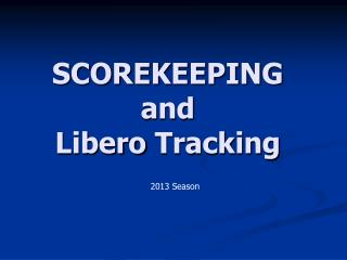 SCOREKEEPING and Libero  Tracking