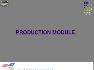 PRODUCTION MODULE