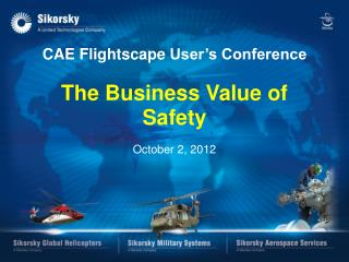 CAE  Flightscape  User's Conference The Business Value of  Safety October 2, 2012