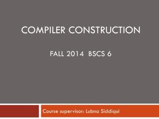 Course supervisor: Lubna Siddiqui
