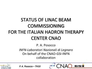 STATUS OF LINAC BEAM COMMISSIONING  FOR THE ITALIAN HADRON THERAPY CENTER CNAO