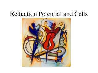 Reduction Potential and Cells