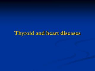 Thyroid and heart diseases