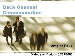 Back Channel Communication