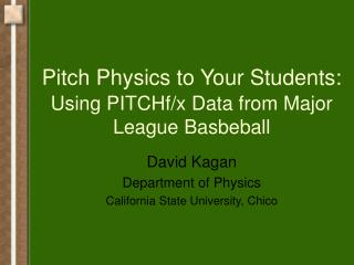 Pitch Physics to Your Students: Using PITCHf/x Data from Major League Basbeball
