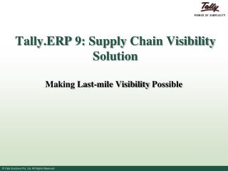 Tally.ERP  9: Supply  Chain Visibility  Solution
