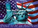 Are You Proud of Your Country