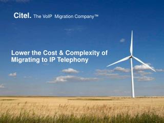 Lower the Cost & Complexity of Migrating to IP Telephony