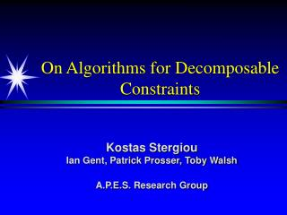 On Algorithms for  Decomposable Constraints