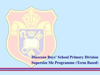 Diocesan Boys' School Primary Division Supersize Me Programme (Term Based)
