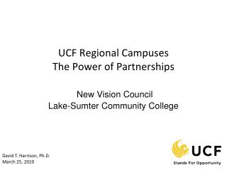 UCF Regional Campuses The Power of Partnerships New Vision Council Lake-Sumter Community College