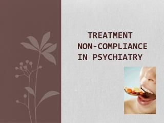 TREATMENT  NON- COMPlIANCE  IN PSYCHIATRY