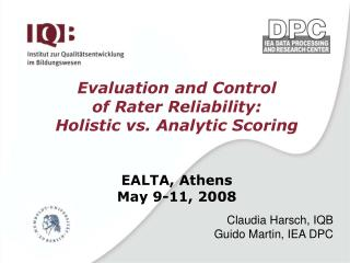 Evaluation and Control  of Rater Reliability:  Holistic vs. Analytic Scoring EALTA, Athens