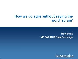 How we do agile without saying the word 'scrum'