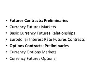 Futures Contracts: Preliminaries Currency Futures Markets Basic Currency Futures Relationships