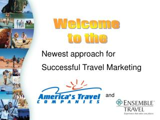 Newest approach for  Successful Travel Marketing  and