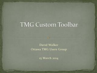 TMG Custom  Toolbar