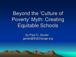 Beyond the 'Culture of Poverty' Myth: Creating Equitable Schools