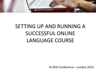 SETTING UP AND RUNNING A SUCCESSFUL ONLINE LANGUAGE COURSE