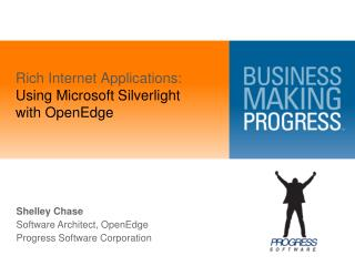 Rich Internet Applications: Using Microsoft Silverlight with OpenEdge