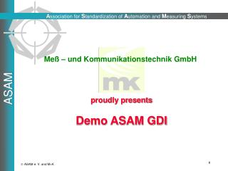 proudly presents Demo ASAM GDI