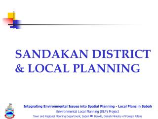 SANDAKAN DISTRICT & LOCAL PLANNING
