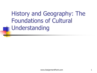 HISTORY AND GEOGRAPHY:  The Foundations of Cultural Understanding