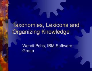 Taxonomies, Lexicons and Organizing Knowledge